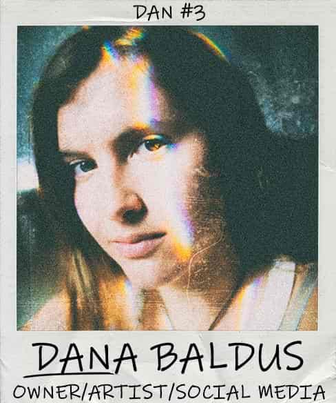 Dana Baldus - Co-Owner/Artist/Social Media
